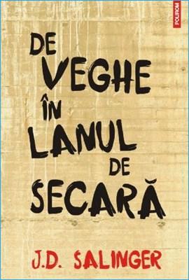 De Veghe în Lanul De Secară de J.D. Salinger