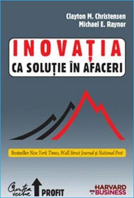 Inovația ca Soluție în Afaceri de Clayton Christensen (Dilema Inovatorului)