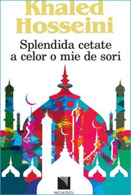 Splendida Cetate a Celor o Mie de Sori de Khaled Hosseini