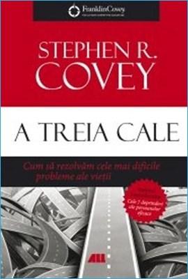 A Treia Cale de Stephen Covey