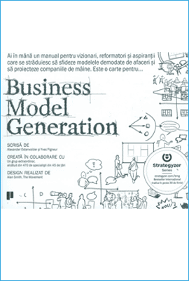 Business Model Generation de Alexander Osterwalder - carti de business