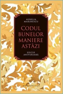 Codul Bunelor Maniere Astăzi de Aurelia Marinescu