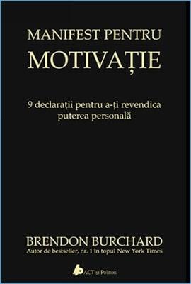 Manifest Pentru Motivație de Brendon Burchard