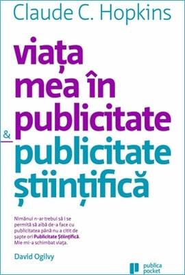 Viața mea în publicitate. Publicitate știintifică, de Claude Hopkins
