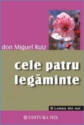 Cele patru legăminte, de Don Miguel Ruiz