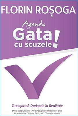 Agenda Gata cu Scuzele de Florin Roșoga