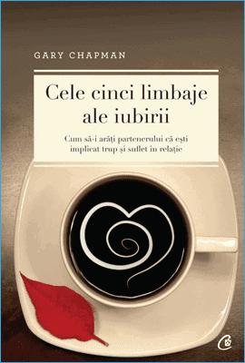 Cele Cinci Limbaje ale Iubirii de Gary Chapman