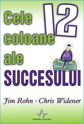 Cele 12 coloane ale succesului de Jim Rohn și Chris Widener