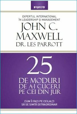 25 de Moduri de a-i Cuceri pe cei din Jur de John Maxwell