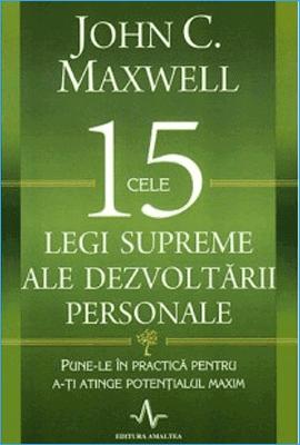 Cele 15 legi supreme ale dezvoltării personale, de John Maxwell