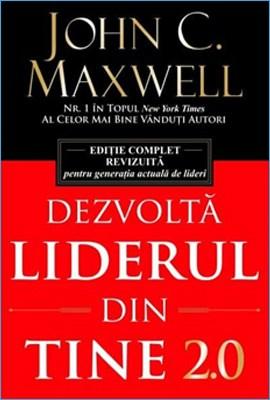 Dezvoltă liderul din tine de John Maxwell