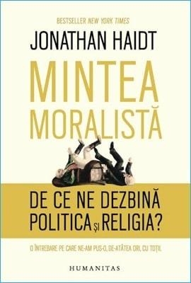 Mintea Moralistă de Jonathan Haidt