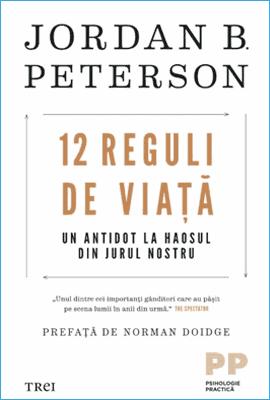 12 Reguli de Viață de Jordan Peterson