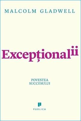 Excepționalii de Malcolm Gladwell