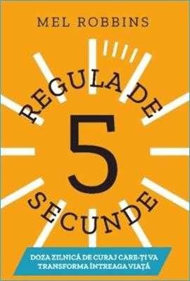 Regula de 5 Secunde de Mel Robbins