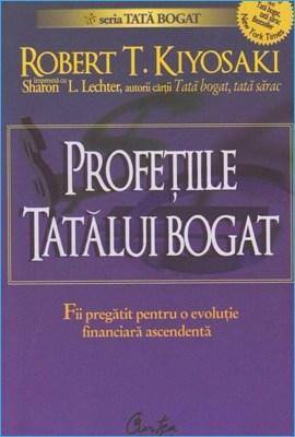 Profeţiile Tatălui Bogat de Robert Kiyosaki