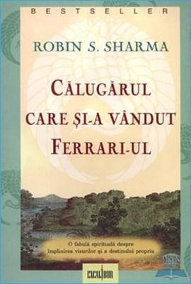 Călugărul Care și-a Vândut Ferrari-ul de Robin Sharma