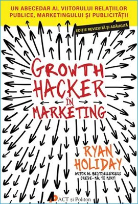 Growth Hacker în Marketing de Ryan Holiday