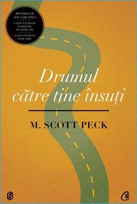 Drumul Către Tine Însuţi de Scott Peck