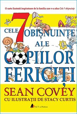 Cele 7 obișnuințe ale copiilor fericiți de Sean Covey