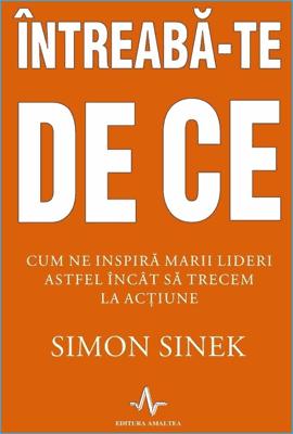 Întreabă-te De Ce de Simon Sinek