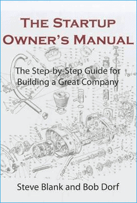 The Startup Owner's Manual de Steve Blank și Bob Dorf