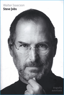 Steve Jobs – Biografia Autorizată de Walter Isaacson
