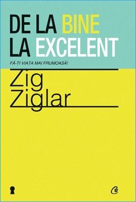 De la Bine la Excelent de Zig Ziglar