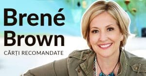 Cărți Recomandate de Brené Brown