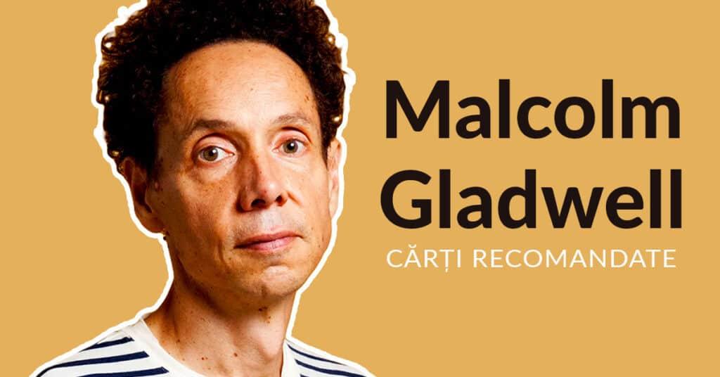 Cărți Recomandate de Malcolm Gladwell