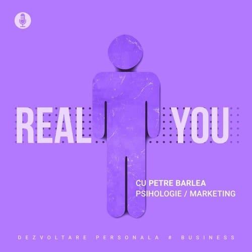 The Real You Podcast, cu Petre Bârlea - podcasturi românești din România